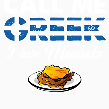 Call Me Greek I Love Moussaka   Celebrate National Foods For Food Lovers by orangepieces