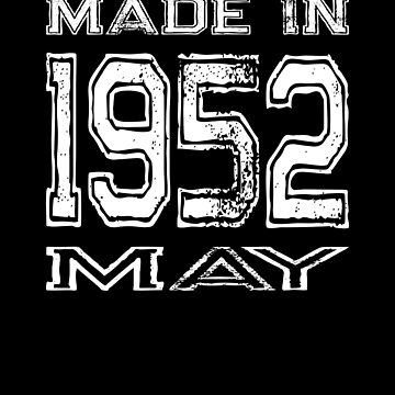Birthday Celebration Made In May 1952 Birth Year by FairOaksDesigns