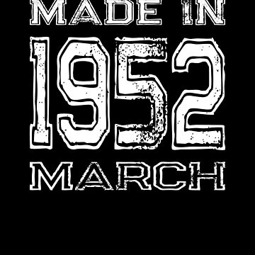 Birthday Celebration Made In March 1952 Birth Year by FairOaksDesigns