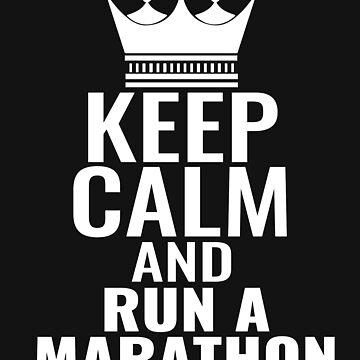 Keep Calm and Run a Marathon by tarek25