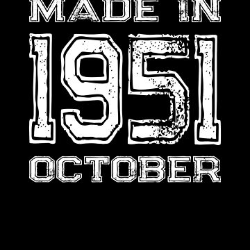Birthday Celebration Made In October 1951 Birth Year by FairOaksDesigns