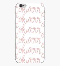 Okurrr pink script iPhone Case