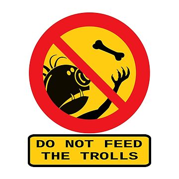 Do not feed the Trolls by biggeek