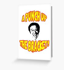 A punch up the bracket! Greeting Card
