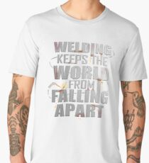 Funny Welders Keep The World From Falling apart Men's Premium T-Shirt