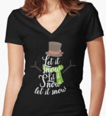 Let It Snow Christmas Day Xmas Eve Christmas Celebration Gifts Women's Fitted V-Neck T-Shirt