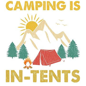 Camping is In Tents Funny Camper Hiking Vintage Gift by BlueBerry-Pengu