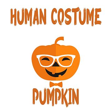This is my Human Costume Im really a Pumpkin Halloween Shirt by Teeshirtrepub
