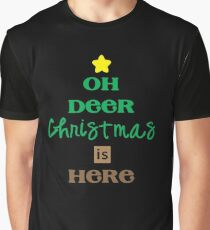 Oh Deer Christmas is Here Christmas Eve Xmas Holiday Celebration Graphic T-Shirt