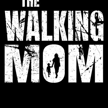 The Walking Mom Zombie Mom by IchliebeT-Shirt
