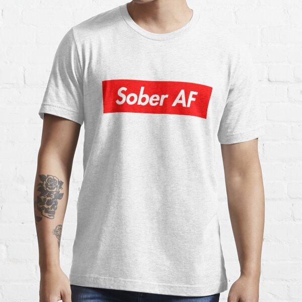 Sober AF Essential T-Shirt
