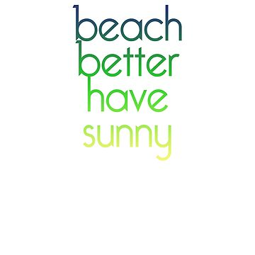 Beach Better have my sunny by Faba188