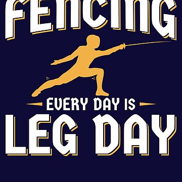 Fencing Every Day Is Leg Day by jaygo