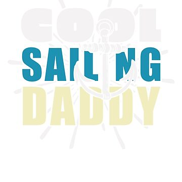 Cool Sailing Dad T-Shirt & Gift by larry01
