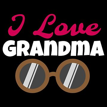 I love Grandma - Gift Idea by vicoli-shirts