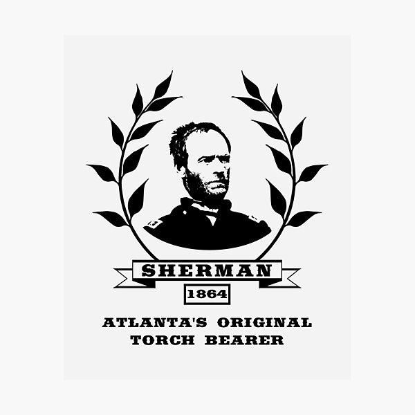 General Sherman - Atlanta's Original Torch Bearer  Photographic Print