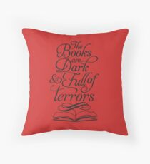 The Books are Dark and Full of Terrors Throw Pillow