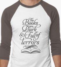 The Books are Dark and Full of Terrors Men's Baseball ¾ T-Shirt