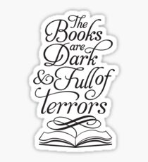 The Books are Dark and Full of Terrors Sticker