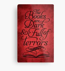 The Books are Dark and Full of Terrors Metal Print