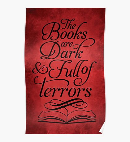 The Books are Dark and Full of Terrors Poster