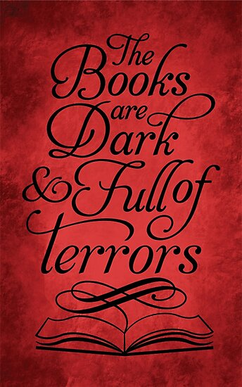 The Books are Dark and Full of Terrors by JenSnow