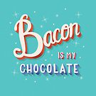 Bacon is my chocolate hand lettering typography modern poster design, vector illustration by BlueLela