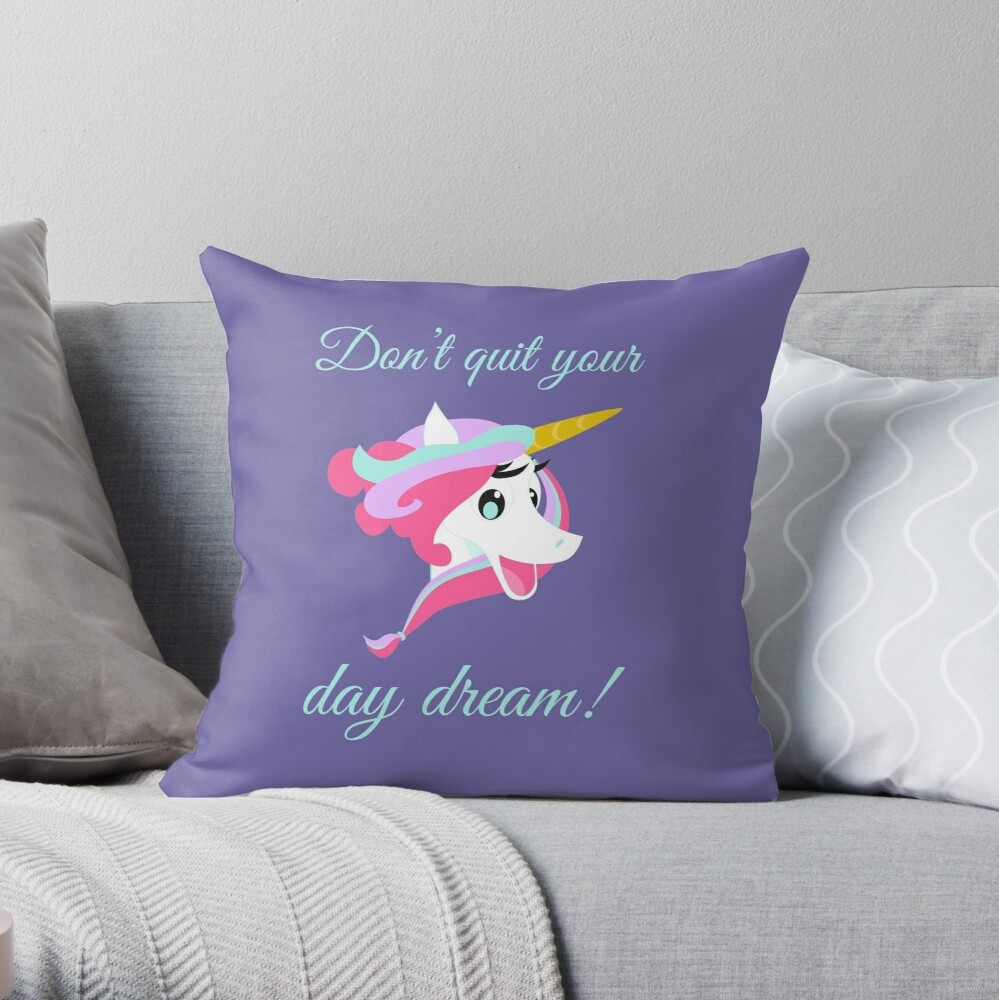 Don't Quit Your Day Dream Unicorn Throw Pillow
