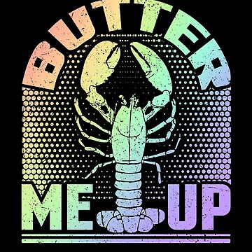 Lobster Lover Butter Me Up Seafood Lover by KanigMarketplac