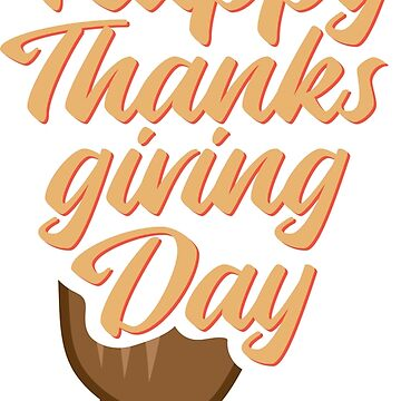 Happy Thanksgiving day - Happy Turkey day - funny design by portokalis