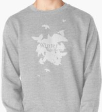 Winter Is Here Pullover