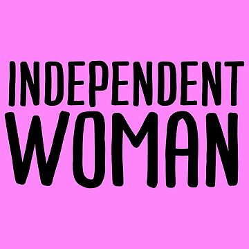 Independent Woman Feminist by desexperiencia
