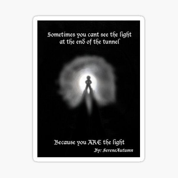 The Light at the end of the Tunnel Sticker