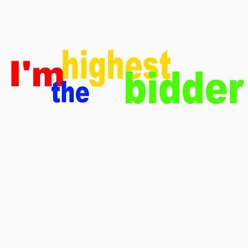 I'm the highest bidder by thatboytim