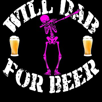Cool Halloween Pink Skeleton Will Dab For Beer. Beer Lover Gift by galleryOne