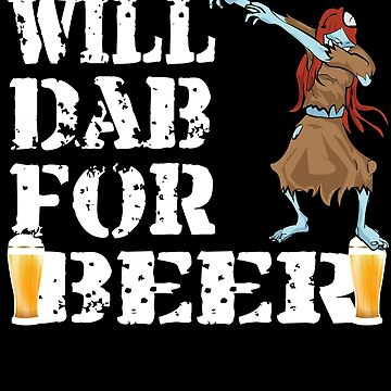 Cool Halloween Dancing Zombie Will Dab For Beer. Beer Lover Gift by galleryOne