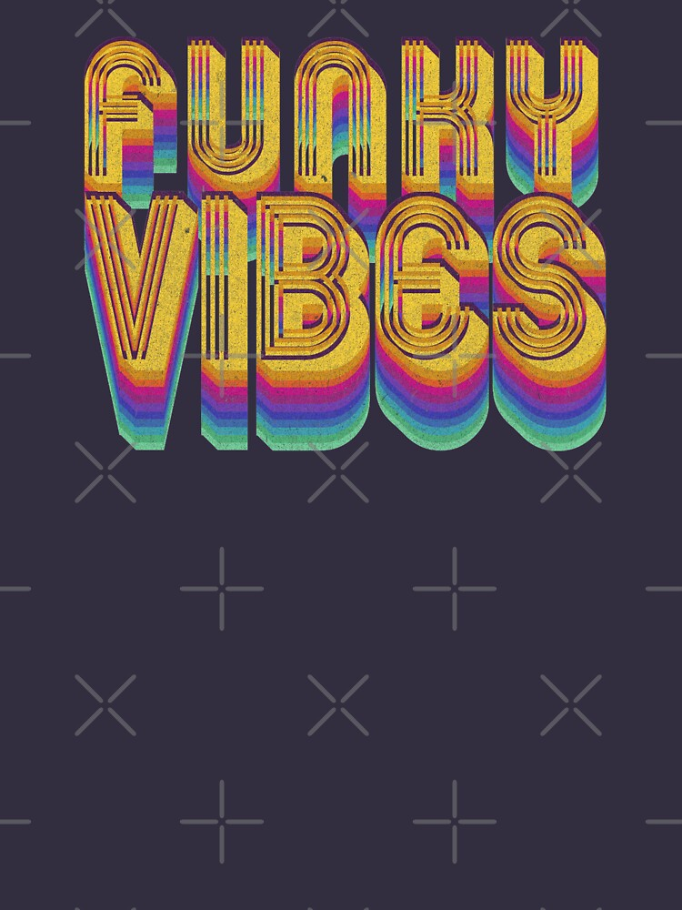 Seventies Funky Vibes 70's T-Shirt Cool Vintage Retro Style by thespottydogg