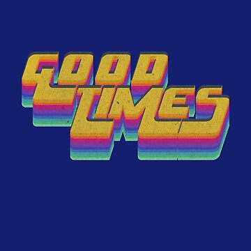 Good Times Seventies 70's T-Shirt Cool Vintage Retro Style by thespottydogg