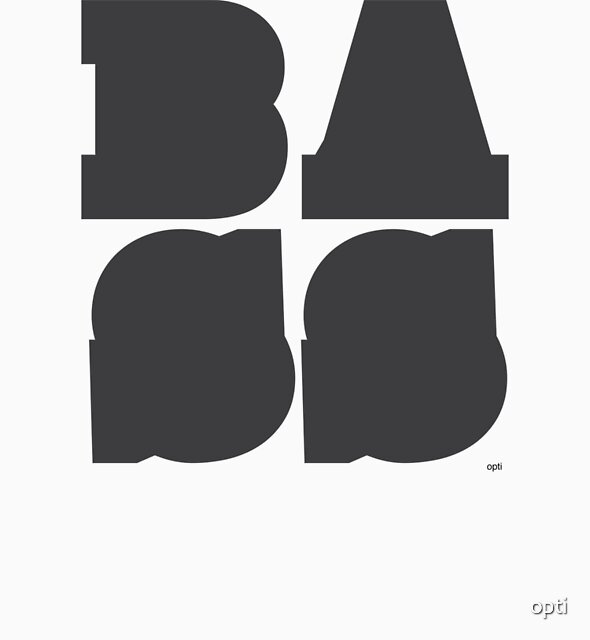 BASS ! by opti