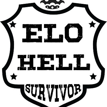 Elo Hell Survivor by Harou