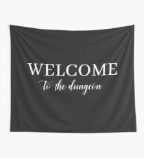 Welcome to the dungeon Wall Tapestry