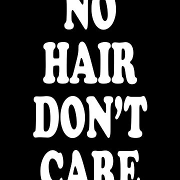 No Hair Don't Care by itsHoneytree