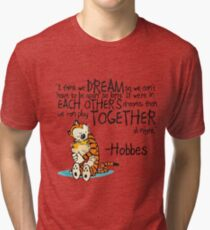 Calvin and Hobbes Dreams Quote Tri-blend T-Shirt