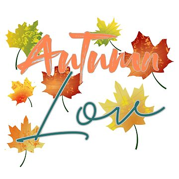 Autumn Love with Fall Leaves Shirts Tshirt Sweatshirts Hoodies Clothing & Cool Products by joyfuldesigns55