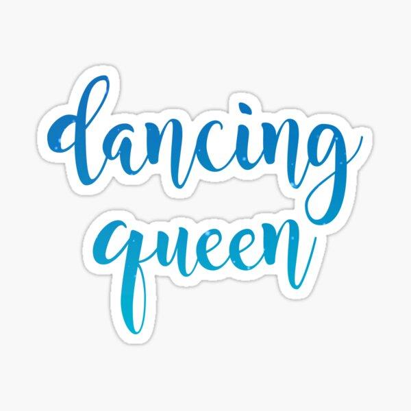 dancing queen Sticker