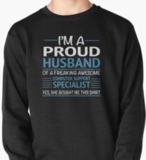 I'M A Proud Husband Of A Freaking Awesome Computer Support Specialist Yes She Bought Me This Shirt Funny Computer desktop support Tshirts Pullover