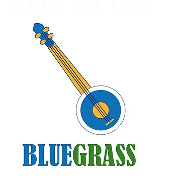 Awesome Banjo's Tshirt Design Keep on the blue grass by Customdesign200