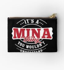 It's a MINA Thing You Wouldn't Understand Studio Pouch