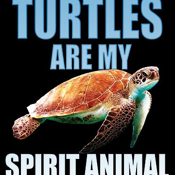 Turtle Funny Design - Turtles Are My Spirit Animal by kudostees