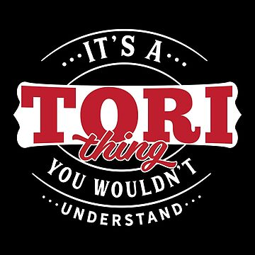 It's a TORI Thing You Wouldn't Understand by wantneedlove
